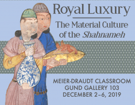Royal Luxury: The Material Culture of the Shahnameh