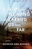 The Hope of Floating Has Carried Us This Far